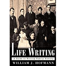 Life Writing: A Guide to Writing Family History (English Edition)