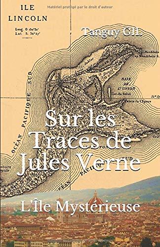 Sur les Traces de Jules Verne: L'Île Mystérieuse par Tanguy GIL