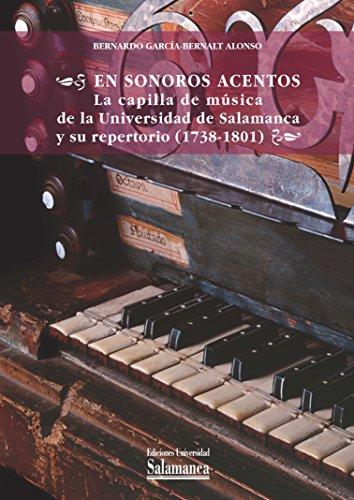 En sonoros acentos: la capilla de música de la Universidad de Salamanca y su repertorio