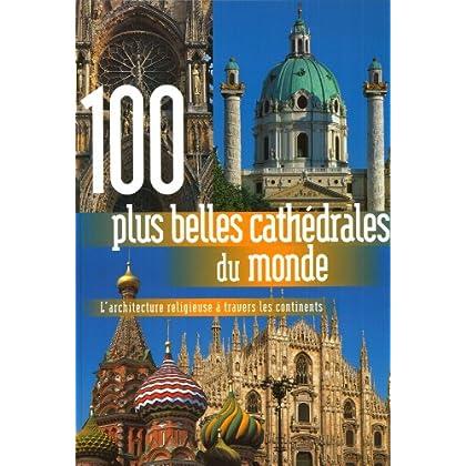 100 plus belles cathédrales du monde
