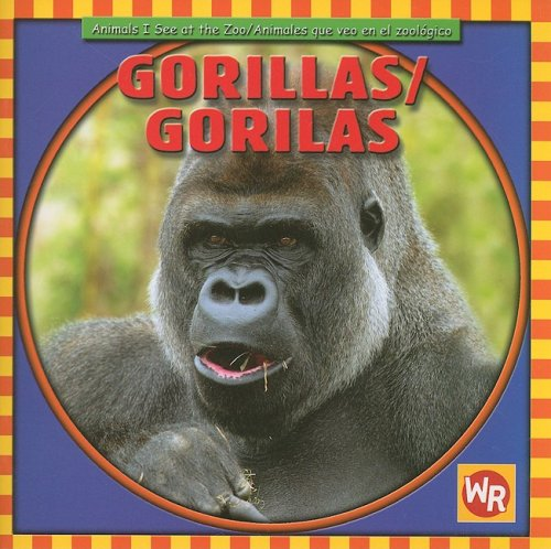 Gorillas/ Gorilas (Animals I See at the Zoo/ Animales Que Veo En El Zoologico) por Kathleen Pohl
