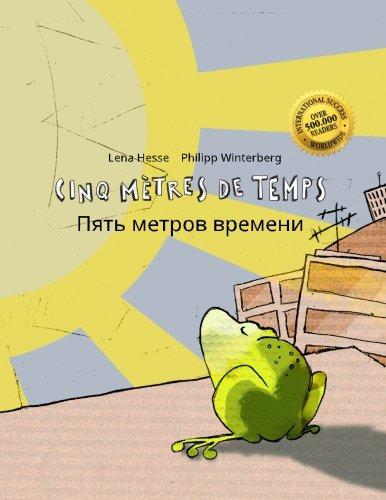 Cinq mètres de temps/Pyat' metrov vremeni: Un livre d'images pour les enfants (Edition bilingue français-russe)