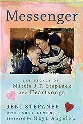 Messenger: The Legacy of Mattie J.T. Stepanek and Heartsongs