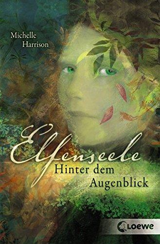 Buchseite und Rezensionen zu 'Elfenseele - Hinter dem Augenblick: Band 1' von Michelle Harrison
