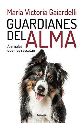 Guardianes del alma: Animales que nos rescatan