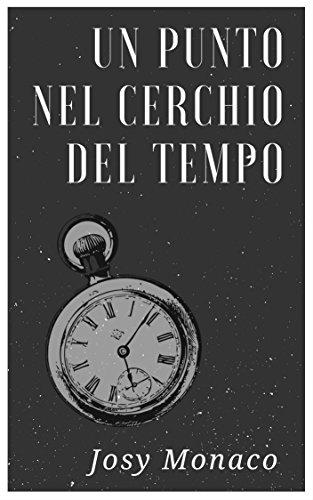 un-punto-nel-cerchio-del-tempo-racconto-fantastico-ambientato-a-napoli-josy-monaco-italian-edition