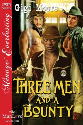 Three Men and a Bounty [The Manlove Collection] (Siren Publishing Menage Everlasting