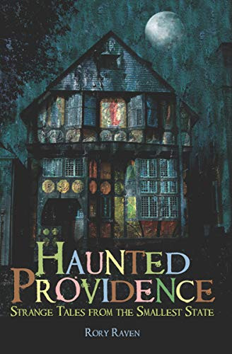 Haunted Providence: Strange Tales from the Smallest State (Haunted America) (English Edition)