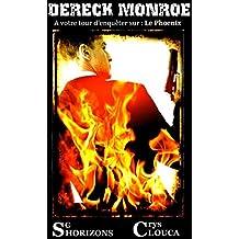 Dereck Monroe : les cendres du Phoenix 1