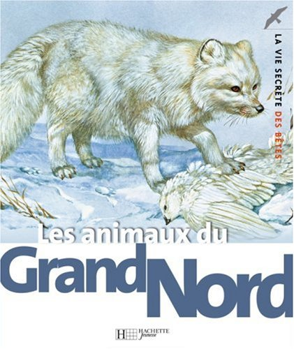 Les animaux du Grand Nord par John Barber, Michel Cuisin