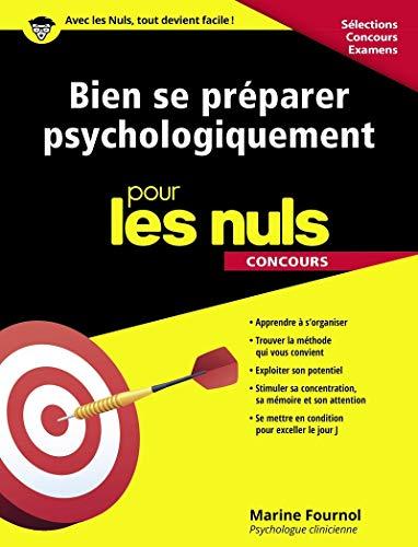 Bien se préparer psychologiquement pour les Nuls Concours