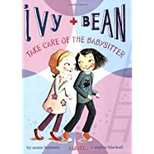 Take Care of the Babysitter (Ivy & Bean, Book 4) by Annie Barrows (2008-08-27)