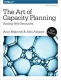 #10: The Art of Capacity Planning: Scaling Web Resources in the Cloud