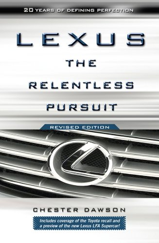 Lexus: The Relentless Pursuit (English Edition)