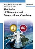 The Basics of Theoretical and Computational Chemistry