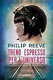 Treno espresso per l'universo (Viaggiatori interstellari Vol. 2)
