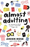Almost Adulting: All You Need to Know to Get It Together (Sort Of)