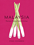 Malaysia: Recipes from a Family Kitchen (English Edition)