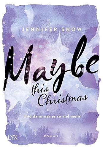 Maybe this Christmas - Und dann war es so viel mehr (Colorado Ice)