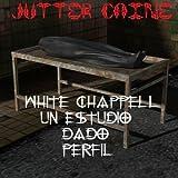 White Chappell Un estudio dado Perfil (Spanish Edition)