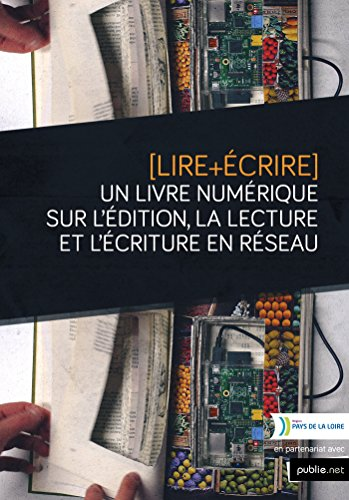 Lire+Écrire: Un livre numérique sur l'édition, la lecture et l'écriture en réseau par Ouvrage Collectif
