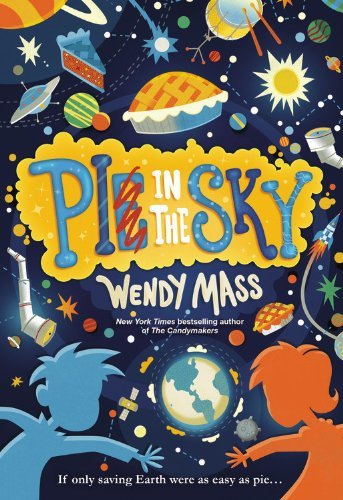 Pi in the Sky by Wendy Mass (2014-04-15)