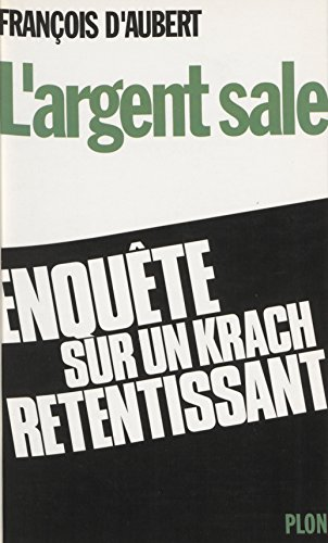 largent-sale-enqute-dun-dput-sur-laffaire-mgm-paretti-crdit-lyonnais-french-edition