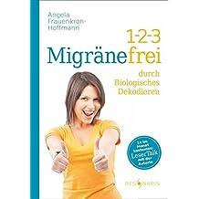 1-2-3 Migränefrei durch Biologisches Dekodieren