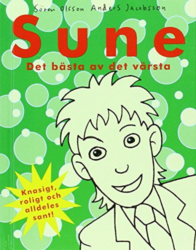Sune : det bästa av det värsta por Sören Olsson