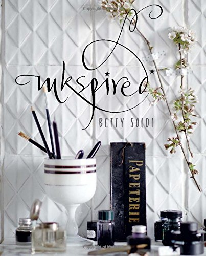 Inkspired: Creating Calligraphy por Betty Soldi