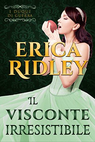 Il visconte irresistibile: un romanzo rosa storico (i duchi di guerra Vol. 1)
