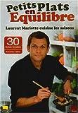 Petits plats en équilibre - Laurent Mariotte cuisine les saisons : Avec 30 fiches recettes Automne/Hiver