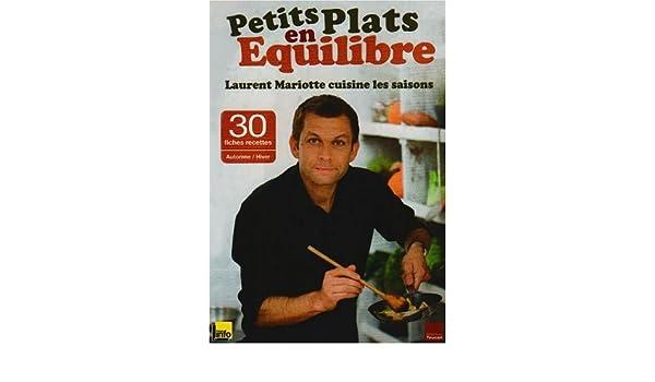 Pe plats en équilibre : Laurent Mariotte cuisine les saisons ... on