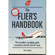 The New Flier's Handbook: Traveller's Complete Guide to Airports, Aircraft and Air Travel