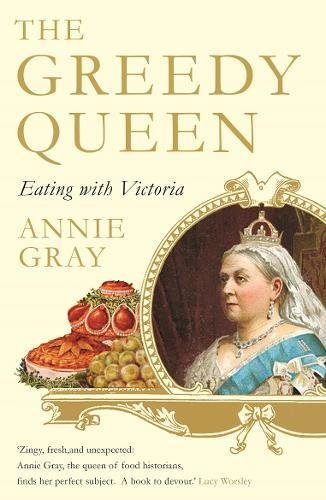 The Greedy Queen: Eating with Victoria