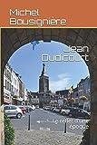 Jean Dudicourt: Le reflet d'une époque