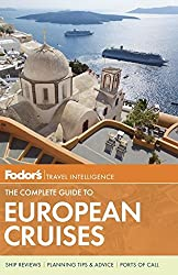 Fodor's The Complete Guide to European Cruises (Fodor's Complete Guide to Caribbean Cruises)