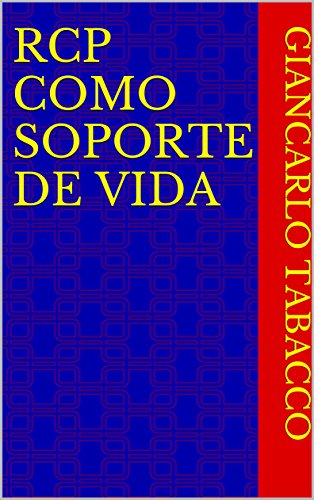 RCP como soporte de vida por Giancarlo Tabacco