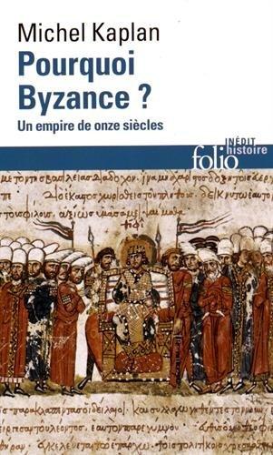 Descargar Libro Pourquoi Byzance?: Un empire de onze siècles de Michel Kaplan