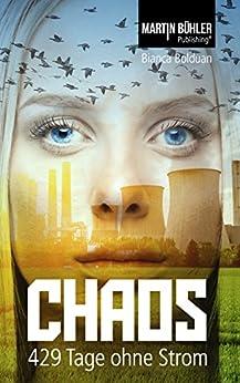 Chaos: 429 Tage ohne Strom von [Bolduan, Bianca]