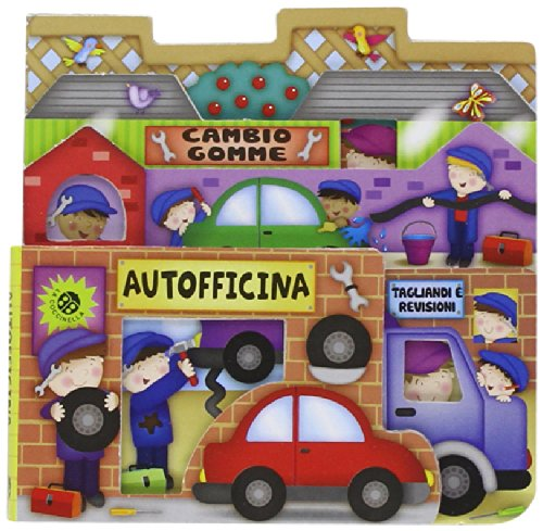 Autofficina. Il paese dei giocattoli. Ediz. illustrata