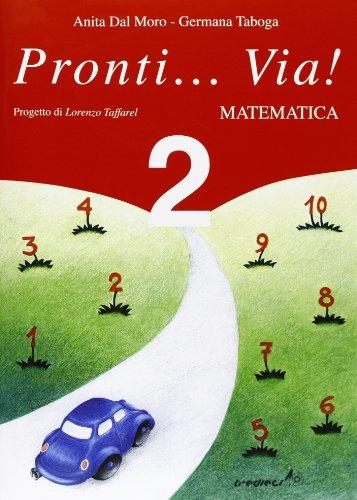 Pronti... via! Matematica. Per la 2ª classe elementare