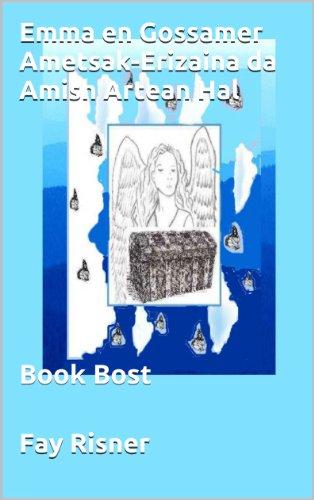 Emma en Gossamer-Erizaina da Amish Artean Hal (Basque Edition)