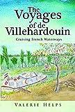 The Voyages of de Villehardouin:: Cruising French Waterways