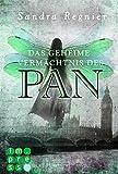 'Die Pan-Trilogie, Band 1: Das geheime Vermächtnis des Pan' von Sandra Regnier
