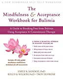 Image de The Mindfulness and Acceptance Workbook for Bulimia: A Guide to Breaking Free from Bulimia