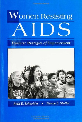 Women Resisting AIDS: Feminist Strategies of Empowerment (Health, Society, & Policy)