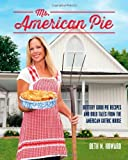 Ms. American Pie: Buttery Good Pie Recipes and Bold Tales from the American Gothic House by Beth M. Howard (2014-04-16)