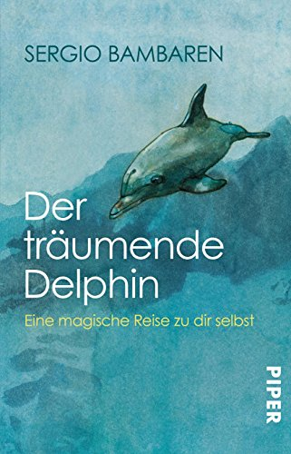 Preisvergleich Produktbild Der träumende Delphin: Eine magische Reise zu dir selbst