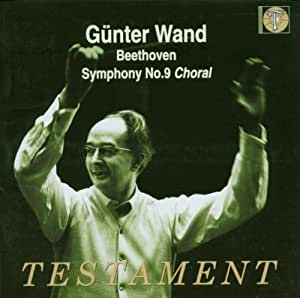 Symphony No. 9 'choral' (Wand, Gurzenich Orchestra Cologne)